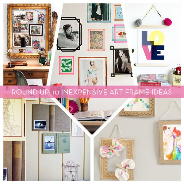 Roundup: 10 Inexpensive DIY Art & Picture Frame Ideas