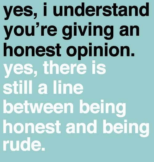Haha! Some people need to learn this! I could probably include myself in this category at times.