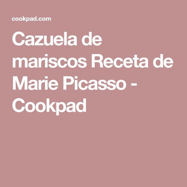 Cazuela de mariscos Receta de Marie Picasso - Cookpad