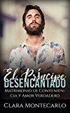 #7: El Príncipe Desencantado: Matrimonio de Conveniencia y Amor Verdadero (Novela de Romance y Erótica)  https://www.amazon.es/Pr%C3%ADncipe-Desencantado-Matrimonio-Conveniencia-Verdadero-ebook/dp/B077BWTDLG/ref=pd_zg_rss_ts_b_902681031_7  #literaturaerotica  #novelaerotica  #lecturaerotica  El Príncipe Desencantado: Matrimonio de Conveniencia y Amor Verdadero (Novela de Romance y Erótica) Clara Montecarlo (Autor) (1)  Cómpralo nuevo: EUR 299  (Visita la lista Los más vendidos en Erótica…