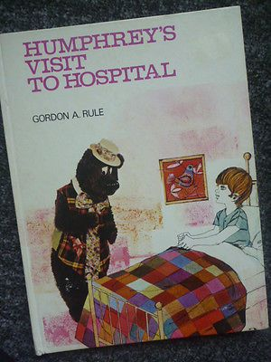 HUMPHREY'S (B BEAR) VISIT TO HOSPITAL Gordon A Rule 1972 Vintage Book