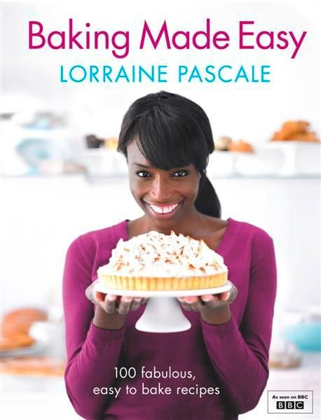Baking Made Easy with Lorraine Pascale....love this book!