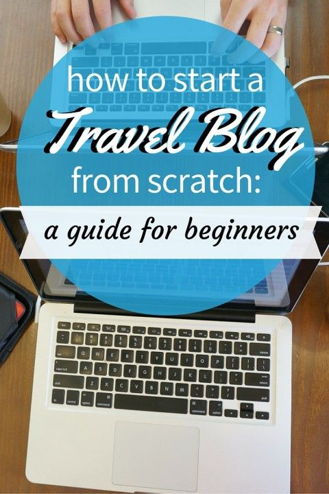 How To Start a Travel Blog From Scratch - A Guide for Beginners