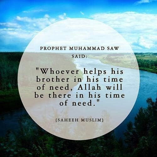 In Time Of Need Quotes: Hadith: Whoever Helps His Brother In His Time Of Need