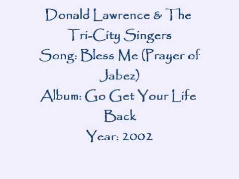 Donald Lawrence & The Tri-City Singers-Bless Me (Prayer of Jabez) --------------------- Keep Your hands upon me -- So that evil cannot harm me -- Sunshine and rain, sickness and pain -- God, I humbly come to You -- Enlarge my territory One of my favorite songs! Here's the full song w/ lyrics!  http://www.lyriczz.com/lyrics/donald-lawrence/43560-prayer-of-jabez-(bless-me)/ #prayerofjabez