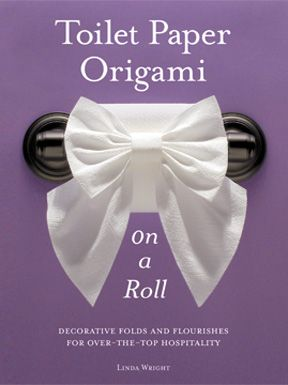 """Toilet Paper Origami on a Roll: Decorative Folds and Flourishes for Over-the-Top Hospitality"" by Linda Wright   ♦ http://www.amazon.com/dp/0980092337/"