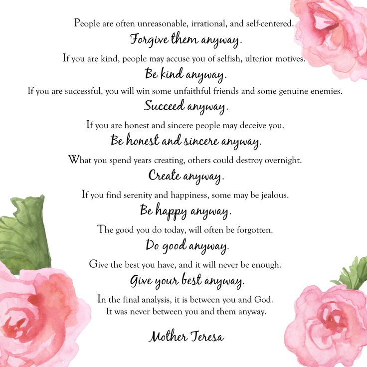 Mother Teresa, Do it anyway quote. One of my favorites, beautiful words to live by! #motherteresa