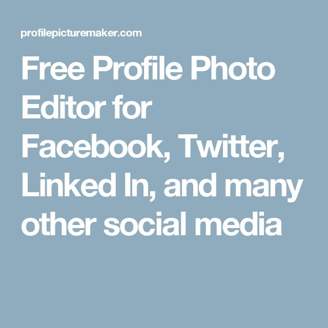 Free Profile Photo Editor for Facebook, Twitter, Linked In, and many other social media