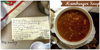 The Best Hamburger Soup Recipe! Read about a mother's legacy of love... http://diybeautify.blogspot.com/2013/10/legacyoflovecookingandhandwrittenrecipes.html