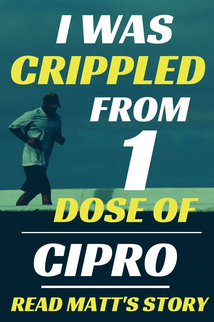 I was crippled from just one dose of Cipro. Fluoroquinolones, Levaquin, Cipro and Ciprofloxacin. Don't take these drugs.   http://www.side-effects-site.com/23-yr-old-athlete-crippled-after-one-dose-of-cipro.html
