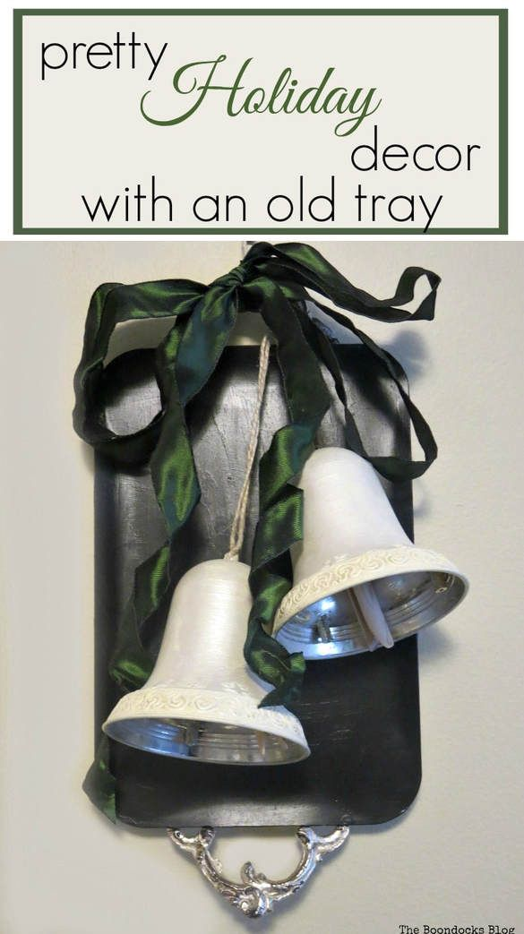 How to create pretty holiday decor with bells and an old repurposed tray, How to Create a Pretty Holiday Decor with an Old Tray theboondocksblog.com