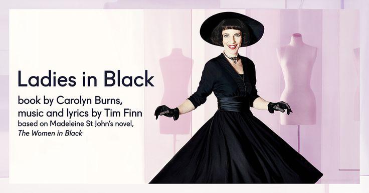 Ladies in Black, book by Carolyn Burns, music and lyrics by Tim Finn, based on Madeleine St John's novel The Women in Black. http://bit.ly/1W1K1vz