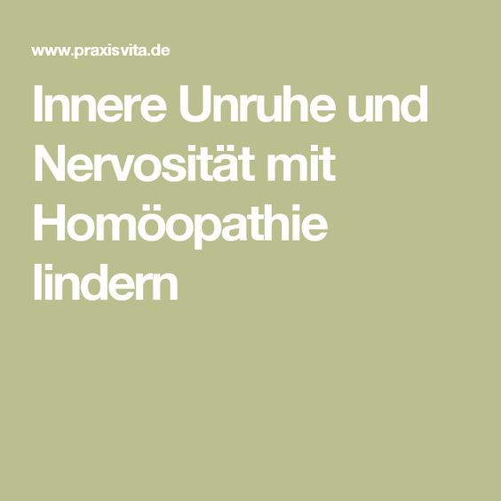 Innere Unruhe und Nervosität mit Homöopathie lindern