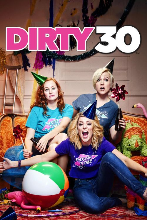 Dirty 30 2016 full Movie HD Free Download DVDrip