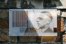 Sign at the Nikolaus-Groß-Haus (museum) in Niederwenigern-Nikolaus Gross (30 September 1898 – 23 January 1945) was a German resistance fighter and labor union leader in the time of the Third Reich who was later beatified by Pope John Paul II at St. Peter's Basilica in Vatican City on 7 October 2001.