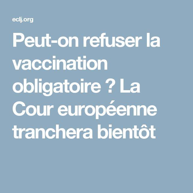 Peut-on refuser la vaccination obligatoire ? La Cour européenne tranchera bientôt