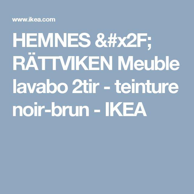 HEMNES / RÄTTVIKEN Meuble lavabo 2tir - teinture noir-brun  - IKEA