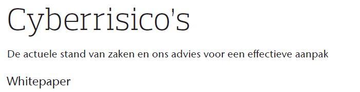 In onze whitepaper wordt beschreven hoe u de cyberrisico's voor uw bedrijf kunt identificeren en managen.  Download de whitepaper: http://www.aon.com/netherlands/cyberrisico/downloadformulier.jsp