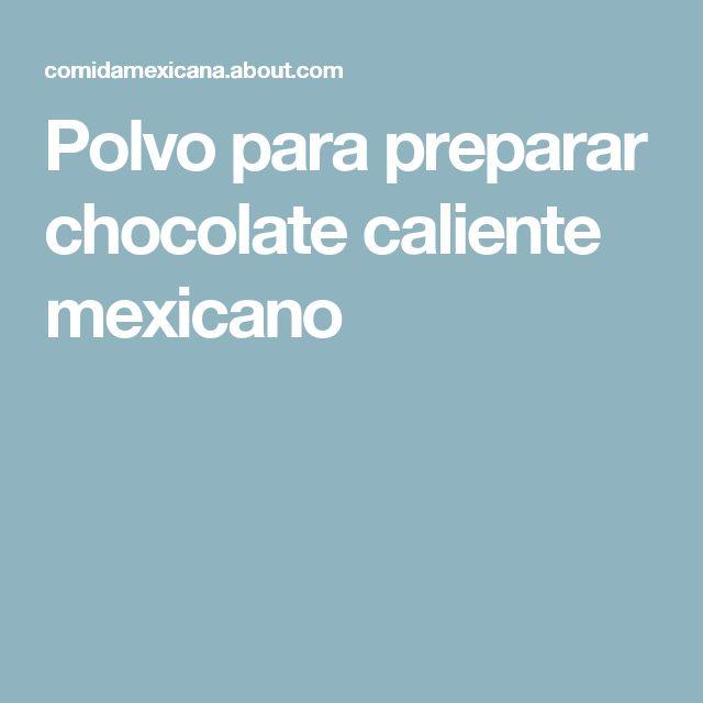 Polvo para preparar chocolate caliente mexicano