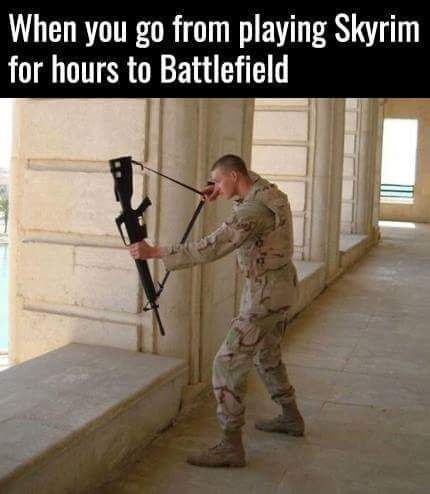 When you go playing skyrim for hours to battlefield. http://ift.tt/2ko6msU