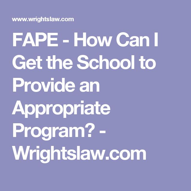 FAPE - How Can I Get the School to Provide an Appropriate Program? - Wrightslaw.com