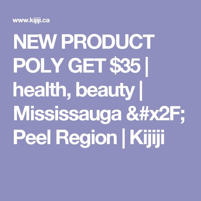 NEW PRODUCT POLY GET $35 | health, beauty | Mississauga / Peel Region | Kijiji