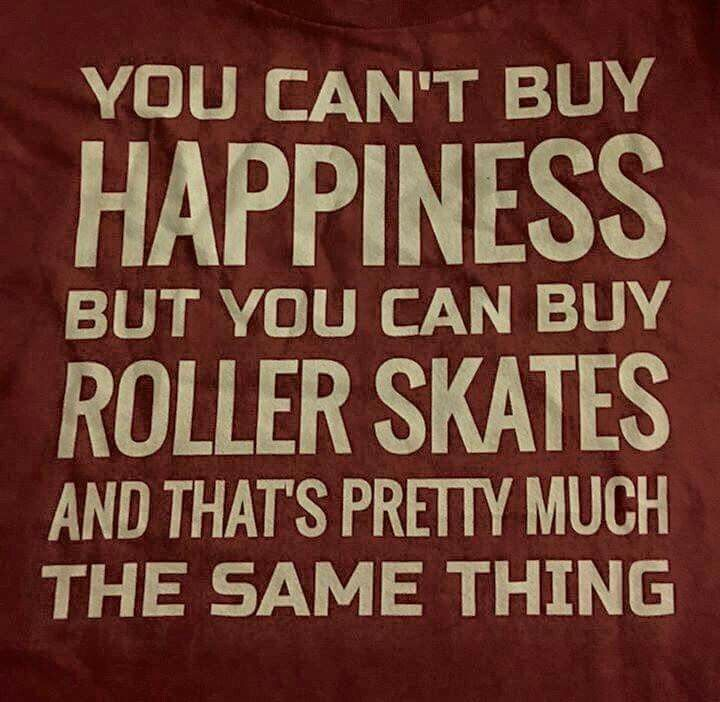 Roller skates = happiness