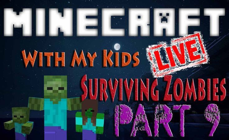 Minecraft with My Kids || Surviving Zombies Part 9