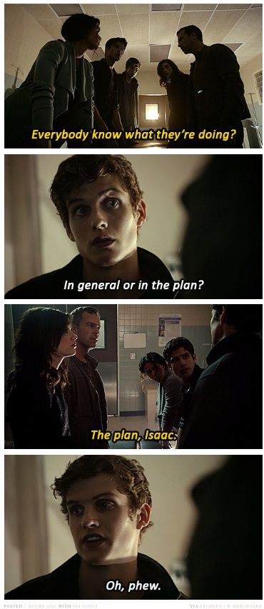 Teen Wolf - what's the plan? :: hahah Isaac is all of us I Miss him so much !