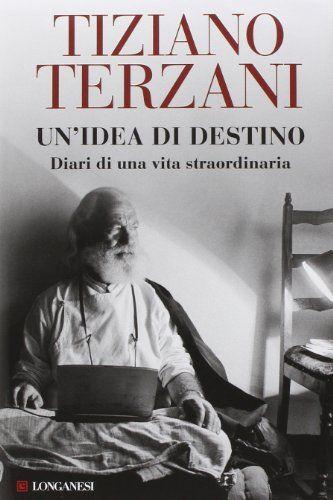 Amazon.it: Un'idea di destino - Angela Terzani Staude, Tiziano Terzani, Àlen Loreti - Libri