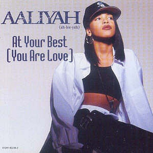 """At Your Best (You Are Love) - Aaliyah (Throwback Thursday? Lol """"this is my jam!"""" *in my new new voice)"""