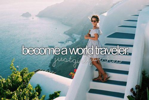 become a world traveler