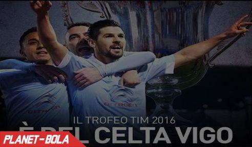 Celta Vigo Sukses Menangi Trofeo TIM 2016
