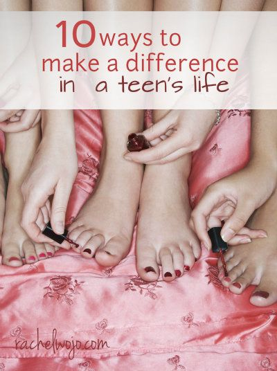 10 Ways to Make a Difference in a Teen's Life - RachelWojo.com