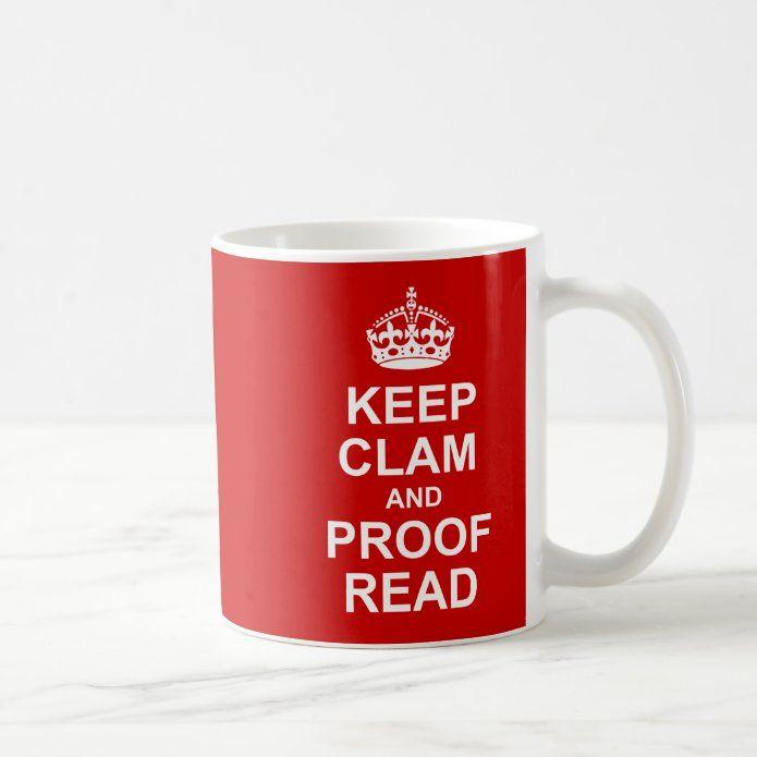 Keep Calm And Proofread Mug Zazzle Com In 2020 Mugs Personalized Coffee Mugs Custom Mugs