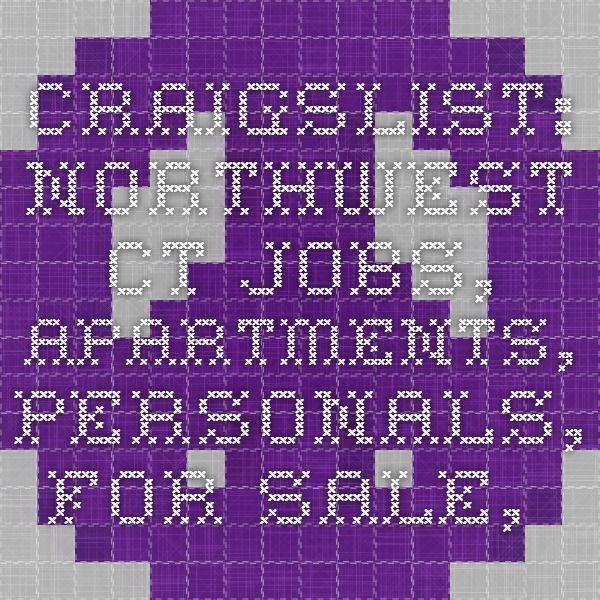 craigslist: northwest CT jobs, apartments, personals, for ...