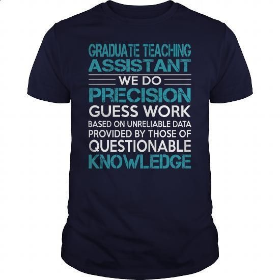 Awesome Tee For Graduate Teaching Assistant #Tshirt #T-Shirts. GET YOURS => https://www.sunfrog.com/LifeStyle/Awesome-Tee-For-Graduate-Teaching-Assistant-99729050-Navy-Blue-Guys.html?60505