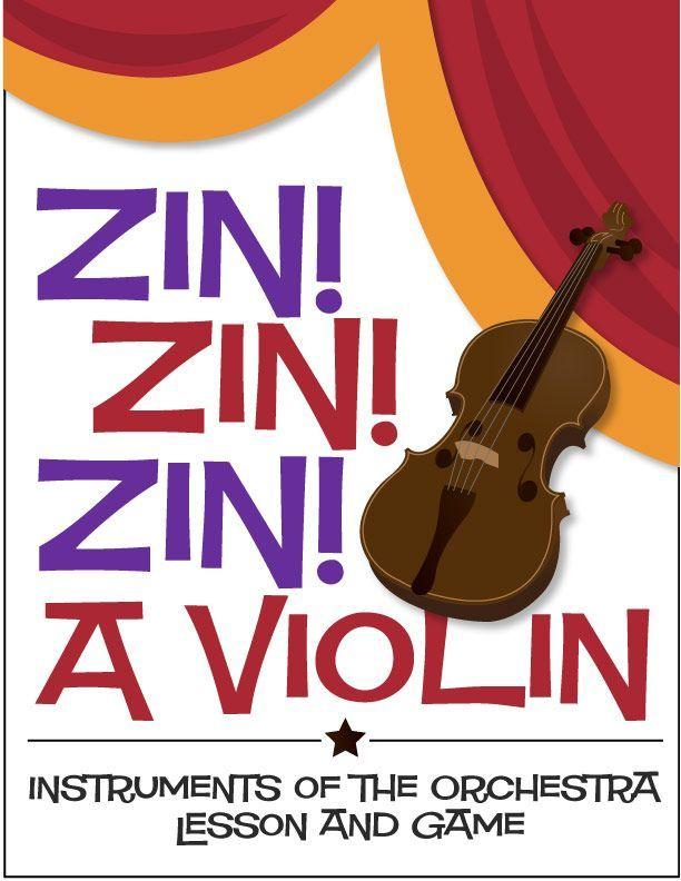 Zin! Zin! Zin! A Violin | Instruments of the Orchestra Lesson and Game (Digital Print) - http://makingmusicfun.net/htm/f_printit_lesson_resources/zin-zin-zin-instrument-posters.htm