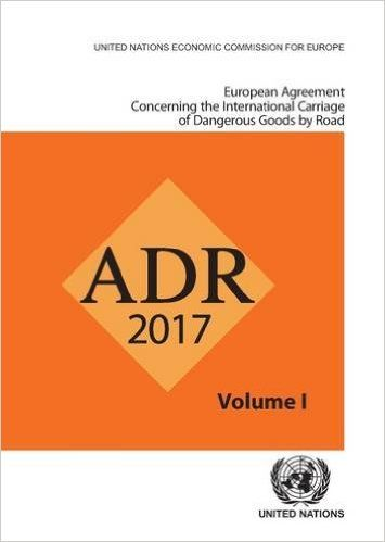 European Agreement Concerning the International Carriage of Dangerous Goods by Road (PRINT) SOLICITAR/REQUEST biblioteca.eclac.org/record=b1253434~S0*spi