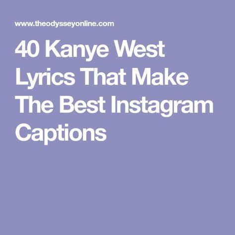 40 Kanye West Lyrics That Make The Best Instagram Captions
