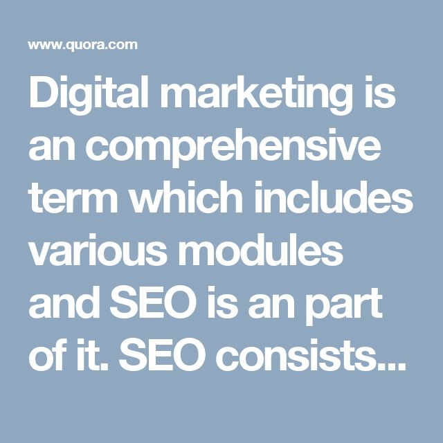 Digital marketing is an comprehensive term which includes various modules and SEO is an part of it. SEO consists of optimising the website and improve its rank in Google search engine. Where as in digital marketing other modules are also covered like PPC, SMO, Email marketing etc.