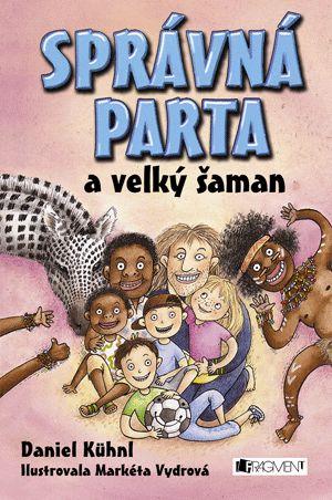 SPRÁVNÁ PARTA a velký šaman | www.fragment.cz