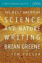 The Best American Science and Nature Writing 2006 edited by Brian Greene and Tim Folger