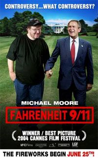 """Fahrenheit 9/11"" is a 2004 documentary film by American filmmaker and political commentator Michael Moore. The film takes a critical look at the presidency of George W. Bush, the War on Terror, and its coverage in the news media."