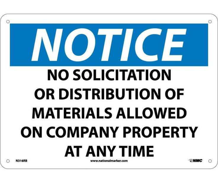 "NOTICE, NO SOLICITATION OR DISTRIBUTION OF MATERIALS ALLOWED ON COMPANY PROPERTY AT ANY TIME, N316AB, 10"" X 14"" Black, Blue And White .040"" Aluminum Rectangle OSHA Notice Sign With 4 Holes For Wall Mounting - Each"