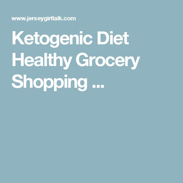 Ketogenic Diet Healthy Grocery Shopping ...