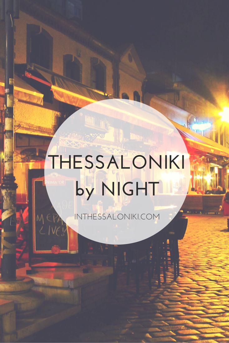 ● Various captures of Thessaloniki's nightlife, a most interesting aspect of the city ● Όμορφες εικόνες από την Νυχτερινή Θεσσαλονίκη