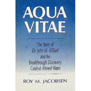 The Story of Dr. John Willard and his breakthrough discovery: Catalyst Altered Water