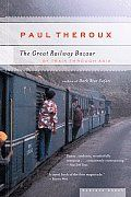 The Great Railway Bazaar: By Train Through Asia by Paul Theroux - Powell's Books