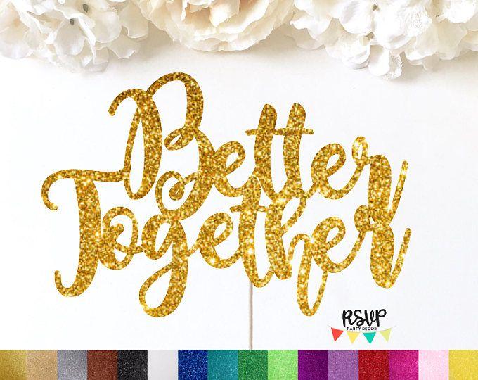 Better Together Cake Topper, Wedding Cake Topper, Together Cake Topper, Better Together Sign, Glitter Wedding Decor, Engagement Cake Topper